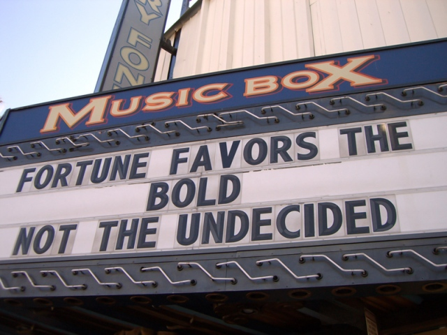 fortune favors the bold marquee