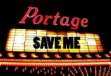 Portage Theater Save Me marquee